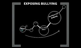 Copy of Exposing Bullying