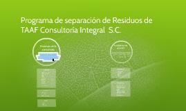 Copy of Programa de separación de Residuos de TAAF Consultoría Integ