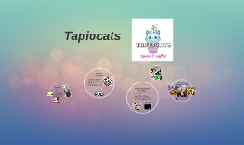 Copy of Tapiocats