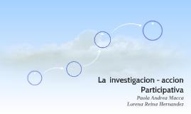 La  investigacion - accion participativa