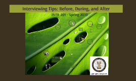 Interviewing: Before, During, and After (INTR 201, Spring 2019)