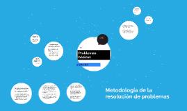 Metodología de la resolución de problemas parte 1