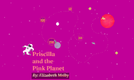 Priscilla and the Pink Planet