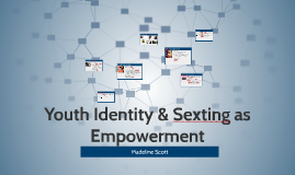 Youth Idenitity & Sexting as Empowerment