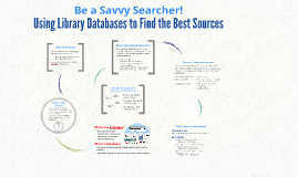 Savvy Searcher: Databases