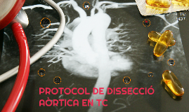 PROTOCOL DE DISSECCIÓ AÒRTICA EN TC