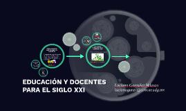 EDUCACIÓN Y DOCENTES PARA EL SIGLO XXI