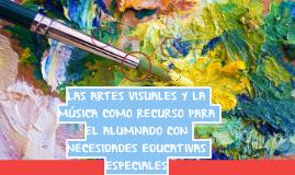 LAS ARTES VISUALES Y LA MÚSICA COMO RECURSO PARA EL ALUMNADO