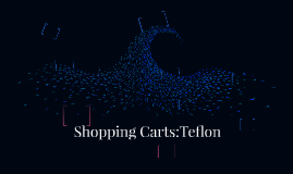 Shopping Carts:Teflon