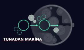 Copy of TUNADAN MAKİNA