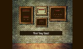 First Day Quiz