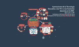 MAPA MENTAL: aportaciones de la Tecnología Educativa y las Tic´s a la EBC