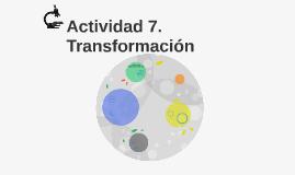 Actividad 7. Transformación