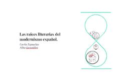 Las raíces literarias del modernismo español.