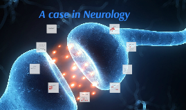A case in Neurology