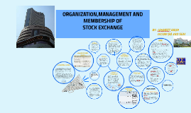 Copy of ORGANIZATION,MANAGEMENT AND MEMBERSHIP OF STOCK EXCHANGE