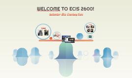WELCOME TO ECIS 2600!