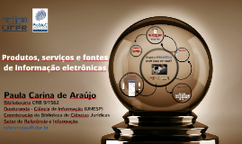 [pós-graduação 2016] Produtos, serviços e fontes de informação disponibilizadas  pela Biblioteca de Ciências Jurídicas do SiBi/UFPR