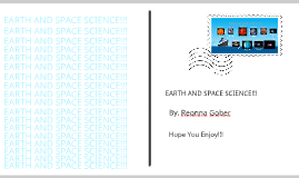 EARTH AND SPACE SCIENCE!!!