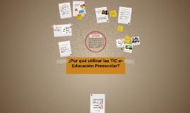 Copy of ¿Por qué utilizar las TIC en Educación Preescolar?