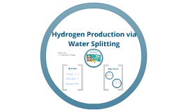 Copy of Hydrogen Production via Water Splitting