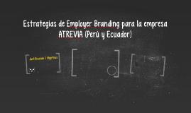 Estrategias de Employer Branding para la empresa ATREVIA (Pe