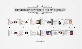 Copy of TRASTORNOS GENERALES DEL APRENDIZAJE