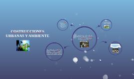 CONSTRUCICIONES  URBANAS Y AMBIENTE