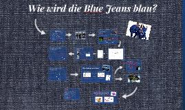 Copy of Wie wird die Blue Jeans blau?