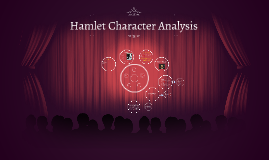 hamlet the character essay Strong essays: hamlet: a sane character - the story hamlet was composed by the playwright william shakespeare, and is regarded as a timeless piece in both.