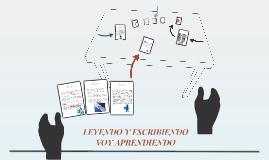 LEYENDO Y ESCRIBIENDO VOY APRENDIENDO