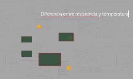 Diferencia entre resistencia y temperatura