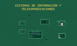 SISTEMAS DE INFORMACIÓN Y TELECOMUNICACIONES