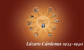 Lazaro Cardenas 1934-1940