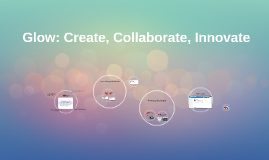 Glow: Create, Collaborate, Innovate