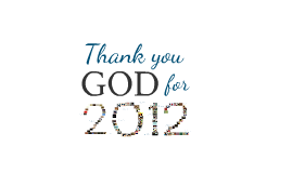 Thank you Lord for 2013!