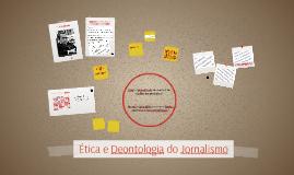 Ética e Deontologia do Jornalismo