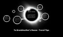 To Grandmother's House We Go - Travel Tips
