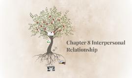 Chapter 8 InterpersonalRelationship