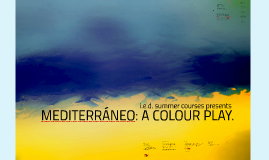 Mediterraneo: a colour play