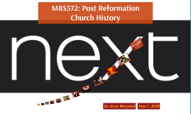 Week Ten: MBS572 Post Reformation Church History