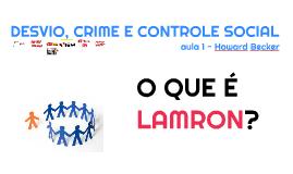 DESVIO, CRIME E CONTROLE SOCIAL