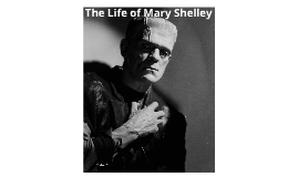Copy of The life of Mary Shelley