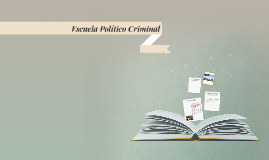 Escuela Político Criminal