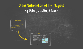 Ultra Nationalism of the Mayans