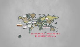 """""""EL LUGAR DE LA HISTORIA EN EL CURRÍCULUM 11-16"""""""