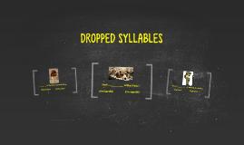 DROPPED SYLLABLES (AP2)