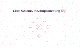 Cisco Systems, Inc.: Implementing ERP