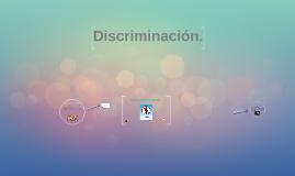Copy of Discriminación.