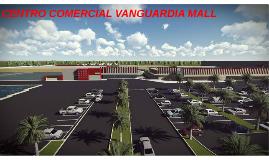 CENTRO COMERCIAL VANGUARDIA MALL